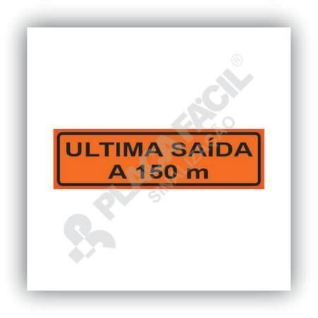 Placa Ultima Saida a 150m