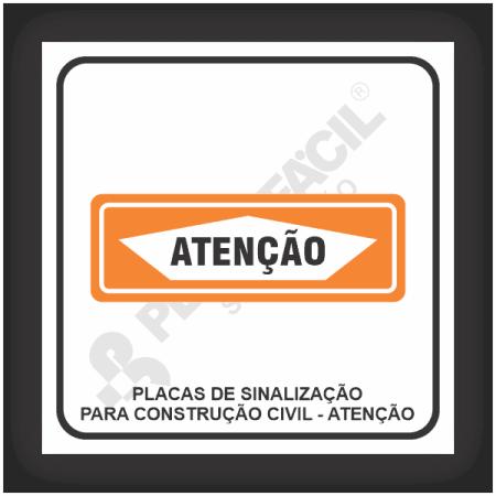 Placas de Sinalização Para Construção Civil - Atenção