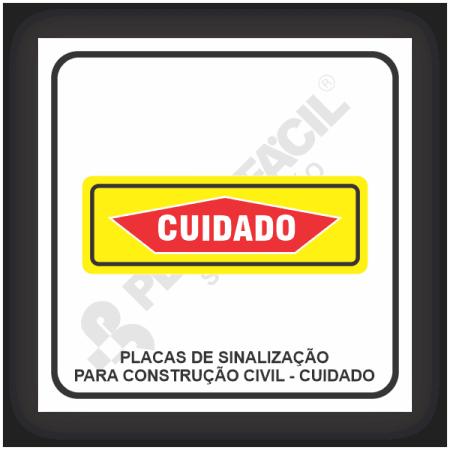 Placas de Sinalização Para Construção Civil - Cuidado