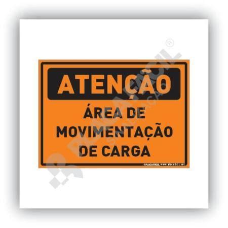 Placa Atenção Área de Movimentação de Carga