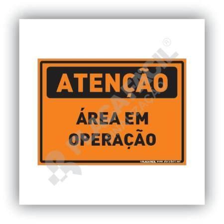 Placa Atenção Área em Operação