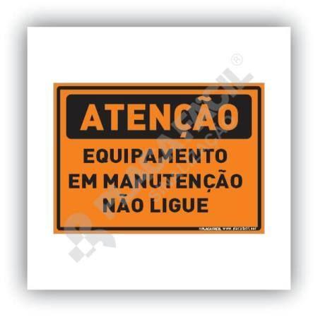 Placa Atenção Equipamento em Manutenção