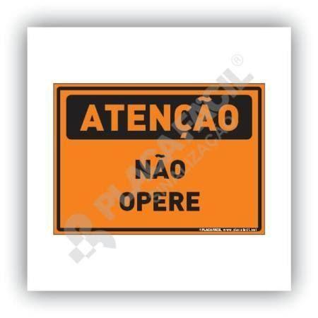 Placa Atenção Não Opere