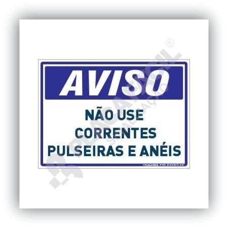Placa Aviso Não Use Correntes Pulseiras e Anéis