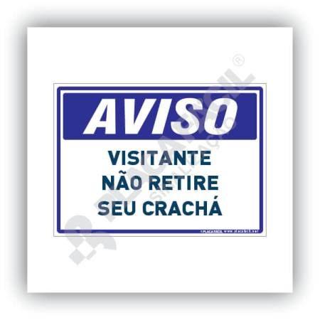 Placa Aviso Visitante Não Retire seu Crachá