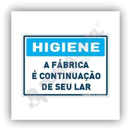 Placa Higiene a Fábrica é a Continuação do seu Lar
