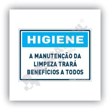 Placa Higiene a Manutenção da Limpeza Trará Benefícios a Todos