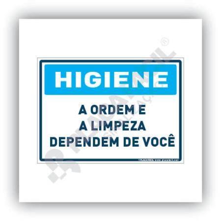 Placa Higiene a Ordem e a Limpeza Dependem de Você