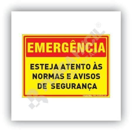 Placa de Emergência Esteja Atento às Normas e Avisos de Segurança
