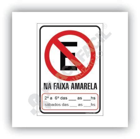 Placa Proibido Estacionar na Faixa Amarela